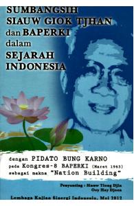 Sumbangsih Siauw Giok Tjhan dan Baperki dalam Sejarah Indonesia