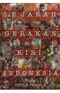 Sejarah Gerakan Kiri Indonesia untuk Pemula [softcover]