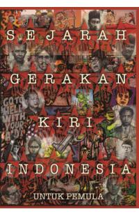 Sejarah Gerakan Kiri Indonesia untuk Pemula [HardCover]